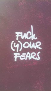 fuck your fears